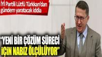 İYİ Partili Lütfü Türkkan'dan gündem yaratacak iddia